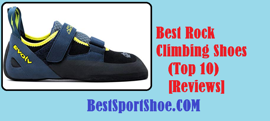 391f6f9d5f6 Best Rock Climbing Shoes 2019 Reviews   Buyer s Guide (Top 10)
