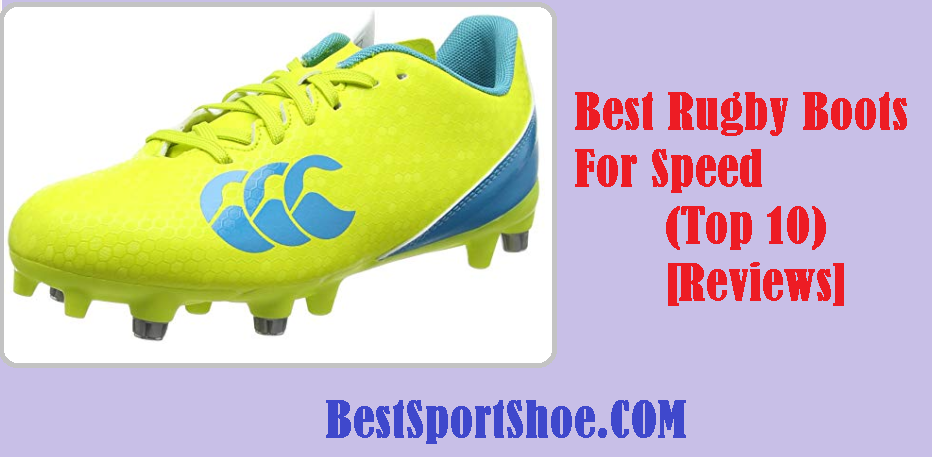 Best Rugby Boots For Speed