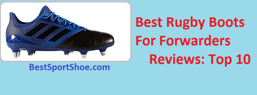 best rugby boots for forwarders