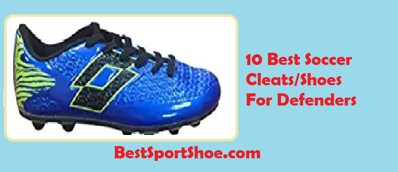 3fef2bcdc3b2 Top 10 Best Soccer Cleats/Shoes For Defenders 2019 – Reviews