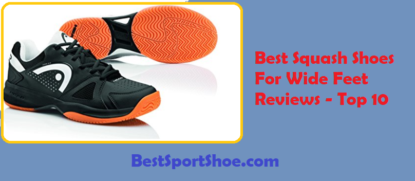 Best Squash Shoes For Wide Feet